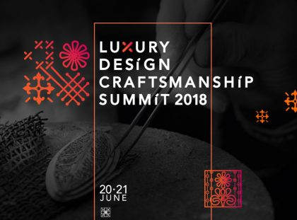 You Can't Miss Covet Luxury Design Craftmanship Summit 2018